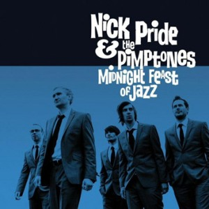 Nick Pride & The Pimptones - Midnight Feast Of Jazz (Record Kicks)