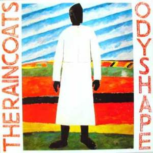 The Raincoats - Odyshape (We ThRee)