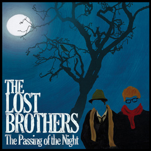 The Lost Brothers - The Passing Of The Night (Readymade)