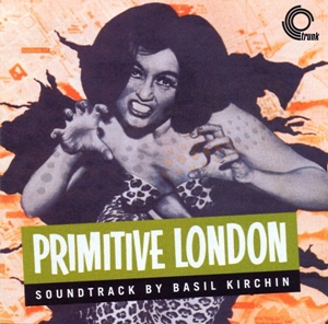Basil Kirchin - Primitive London (Trunk)