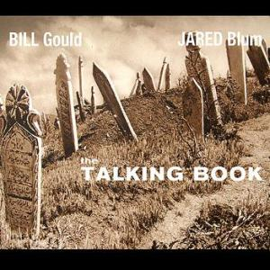 Bill Gould & Jared Blum - The Talking Book (Koolarrow)
