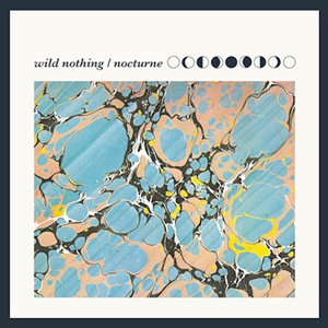 Wild Nothing – Nocturne (Captured Tracks)